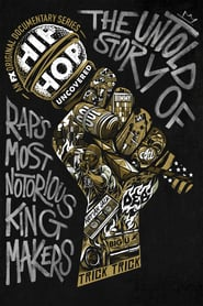 Hip Hop Uncovered Saison 1 Streaming